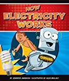 How Electricity Works (How Things Work)