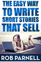 The Easy Way to Write Short Stories That Sell (English Edition)