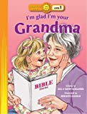 img - for By Bill Horlacher I'm Glad I'm Your Grandma (Happy Day) [Paperback] book / textbook / text book
