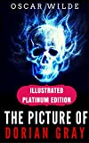 The Picture of Dorian Gray: Illustrated Platinum Edition (Classic Bestselling Fiction Books) (English Edition)