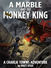 A Marble and the Monkey King (A Charlie Towns Adventure)