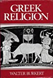 Greek Religion, in the Archaic and Classical Periods (0631112413) by Burkert, Walter