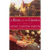A Rose for the Crown: A Novelby Anne Easter Smith