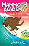 Surf's Up: v. 4 (Mammoth Academy) (034098967X) by Layton, Neal