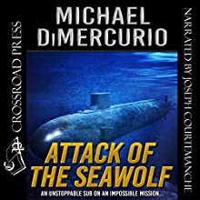 Attack of the Seawolf: The Michael Pacino Series, Book 2 Audiobook by Michael DiMercurio Narrated by Joseph Courtemanche
