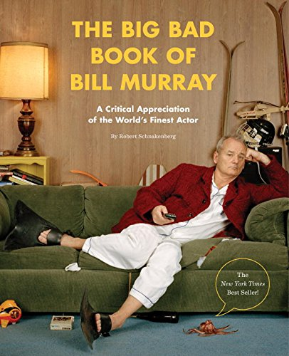 the-big-bad-book-of-bill-murray-a-critical-appreciation-of-the-worlds-finest-actor