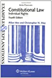 Constitutional Law, Individual Rights: Examples and Explanations, Fourth Edition (Examples & Explanations)