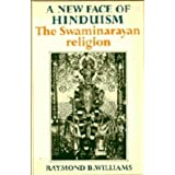A New Face Of Hinduism: The Swaminarayan Religionby Raymond B. Williams