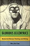 Glorious Eccentrics: Modernist Women Painting and Writing (1403965951) by Caws, Mary Ann