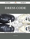 Dress Code: 165 Most Asked Questions on Dress Code - What You Need to Know (Success Secrets)