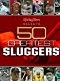 img - for Sporting News Selects 50 Greatest Sluggers book / textbook / text book