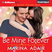 Be Mine Forever: A St. Helena Vineyard Novel, Book 4 | Marina Adair