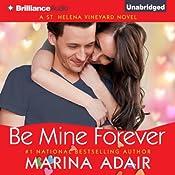 Be Mine Forever: A St. Helena Vineyard Novel, Book 4 | [Marina Adair]