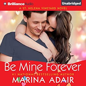 Be Mine Forever: A St. Helena Vineyard Novel, Book 4 | [Marina Adair]