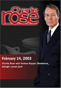 Charlie Rose with Andrea Koppel; Madeleine Albright; Javad Zarif (February 14, 2003)