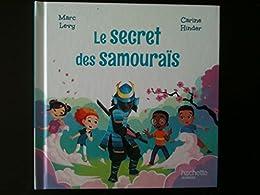 Le Secret des Samouraïs - Collection Le Club des Aventuriers de l'Histoire