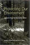 img - for Protecting Our Environment: Lessons from the European Union (Suny Series in Global Environmental Policy) book / textbook / text book