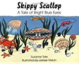 Skippy Scallop: A Tale of Bright Blue Eyes (No. 26 in Suzanne Tates Nature Series)