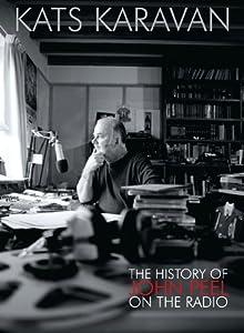 Kats Karavan - The History of John Peel on the Radio