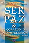 Ser Paz: El Corazon de La Comprension...