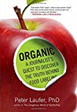 Organic: A Journalists Quest to Discover the Truth behind Food Labeling