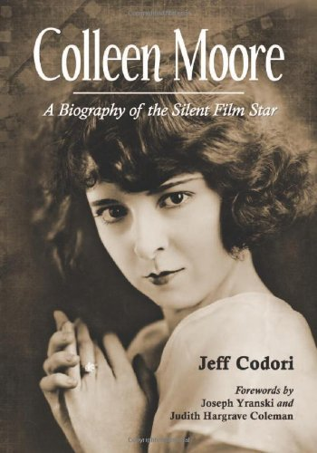Colleen Moore: A Biography of the Silent Film Star