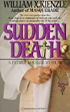 Sudden Death (0345328515) by Kienzle, William X.