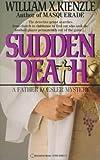 Sudden Death (0345328515) by Kienzle, William X.