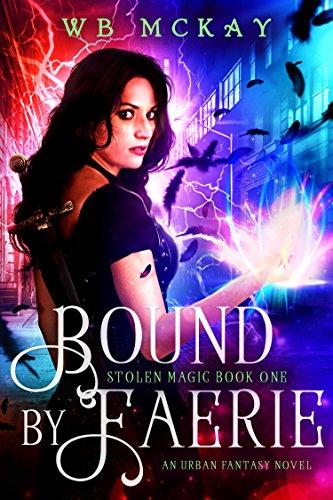 bound-by-faerie-an-urban-fantasy-novel-stolen-magic-book-1