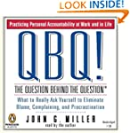 QBQ! The Question Behind the Question...