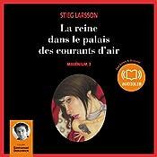 La reine dans le palais des courants d'air (Millenium 3) | Stieg Larsson