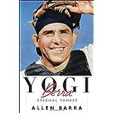 Yogi Berra: Eternal Yankee ~ Allen Barra
