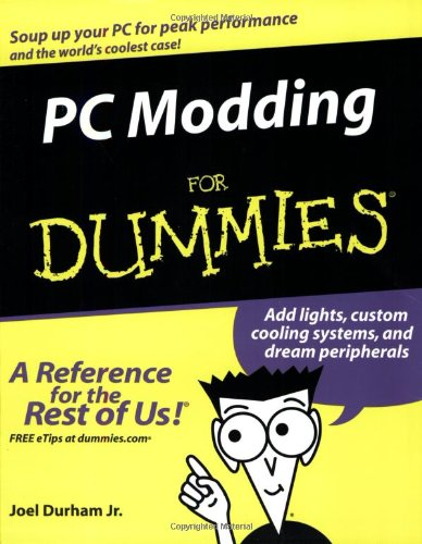 Pc Modding For Dummies (For Dummies (Computers))