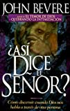 Asi Dice El Senor (Spanish Edition) (0884196089) by Bevere, John