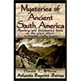 Mysteries of Ancient South America (The Atlantis Reprint Series) ~ Harold T. Wilkins