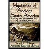 Mysteries of Ancient South America (Atlantis Reprint) ~ Harold T. Wilkins