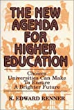 img - for The New Agenda for Higher Education: Choices Universities Can Make to Ensure a Brighter Future book / textbook / text book