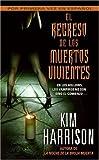 Regreso de los Muertos Vivientes, El (Spanish Edition) (0060856947) by Harrison, Kim