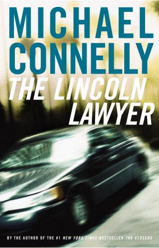 The Lincoln Lawyer: A Novel (Mickey Haller)