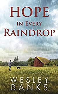 Hope In Every Raindrop: A Sled Dog Adventure And Romance by Wesley Banks ebook deal
