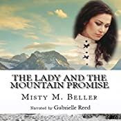 The Lady and the Mountain Promise: Mountain Dreams Series, Book 4   Misty M. Beller