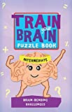 img - for Train Your Brain: Brain-Bending Challenges: Intermediate (Train Your Brain Puzzle Books) book / textbook / text book