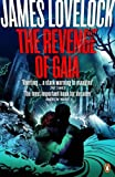 Image of THE REVENGE OF GAIA: WHY THE EARTH IS FIGHTING BACK - AND HOW WE CAN STILL SAVE HUMANITY