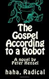 The Gospel, According to a Robot
