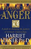 The Dance of Anger: A Woman's Guide to Changing the Pattern of Intimate Relationships (0722536232) by Lerner, Harriet Goldhor