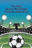 The best bolton wanderers football jokes ever