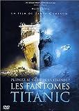 echange, troc Les Fantômes du Titanic
