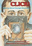 img - for Click: A Story About George Eastman (Creative Minds Biography) book / textbook / text book
