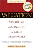 Valuation: Measuring and Managing the Value of Companies, Fourth Edition (0471702188) by McKinsey & Company Inc.