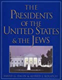 The Presidents of the United States & the Jews (0824604288) by Dalin, David G.